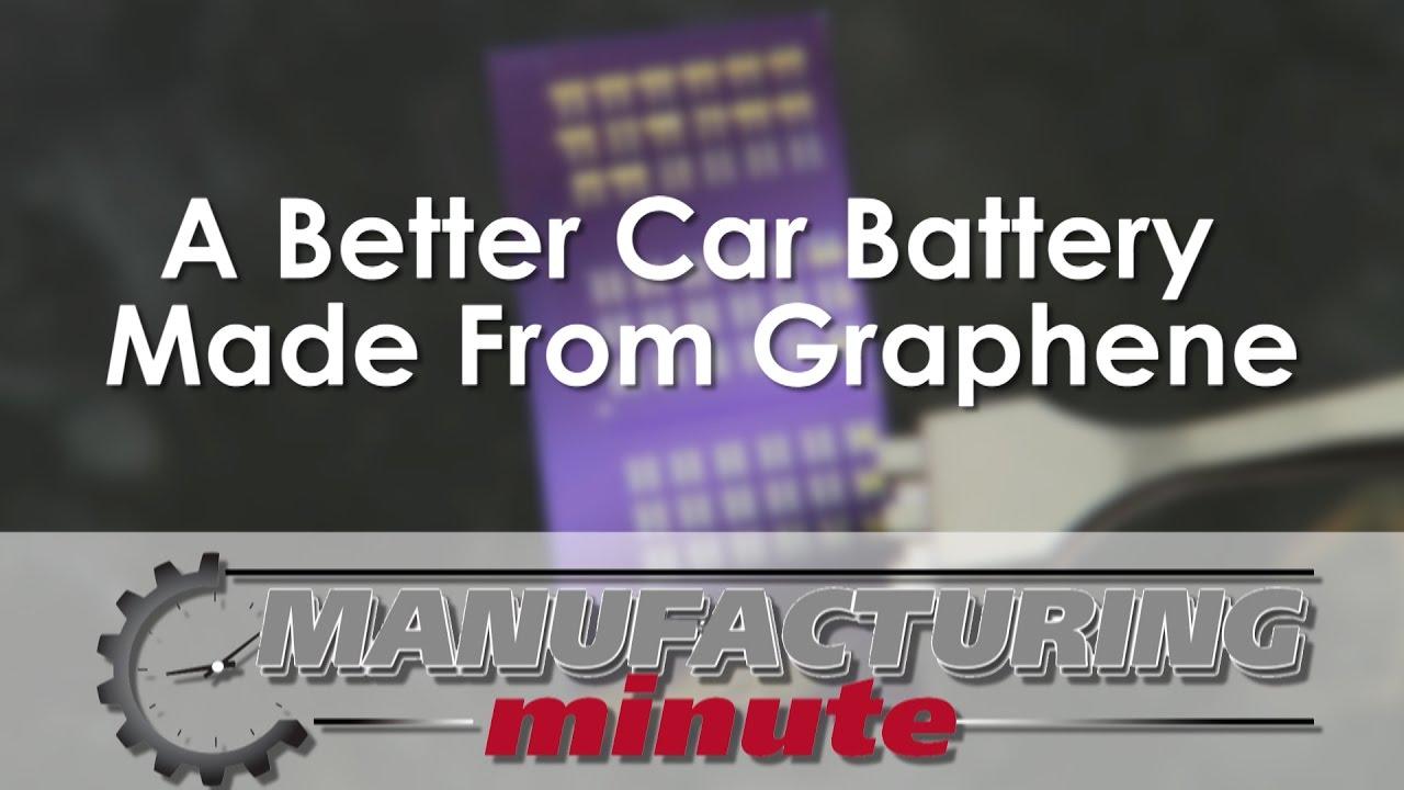 Manufacturing Minute: Graphene Car Batteries