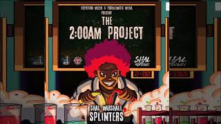 Download Shal Marshall - Splinters (The 2AM Project) MP3 song and Music Video