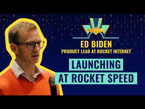"""Launching at Rocket speed"" by Ed Biden, Product Lead at Rocket Internet"