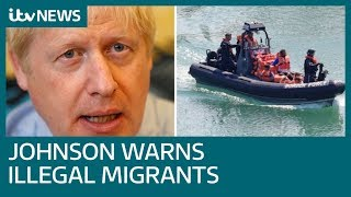 'We will send you back': PM warns illegal Channel migrants  ITV News