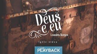 Baixar Leandro Borges - Deus e Eu - Playback (VÍDEO LETRA)