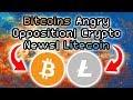 Bitcoins Wild Opposition | Crypto News | Litecoin
