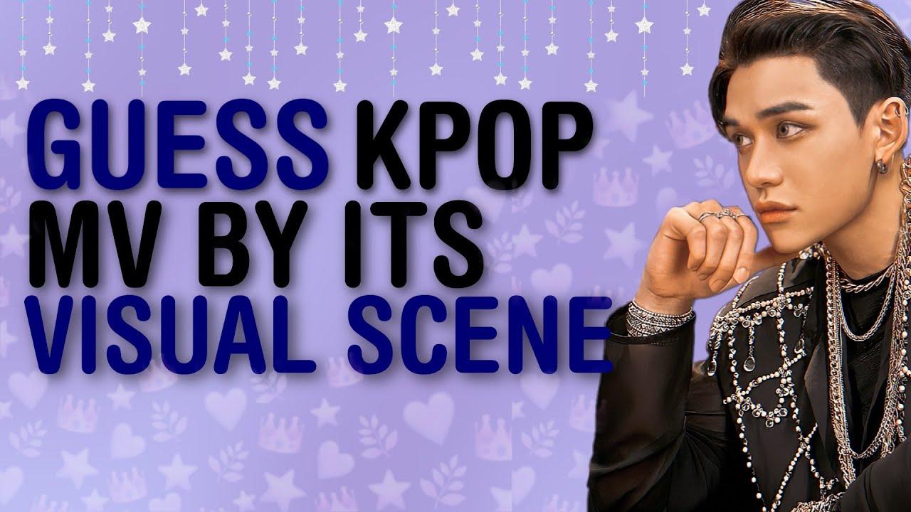 KPOP GAMES   GUESS KPOP MV BY ITS VISUAL SCENE/SCREENTIME