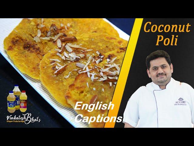 Venkatesh Bhat makes Coconut Poli   coconut poli   naariyal puran poli l kayi holige   thengai poli