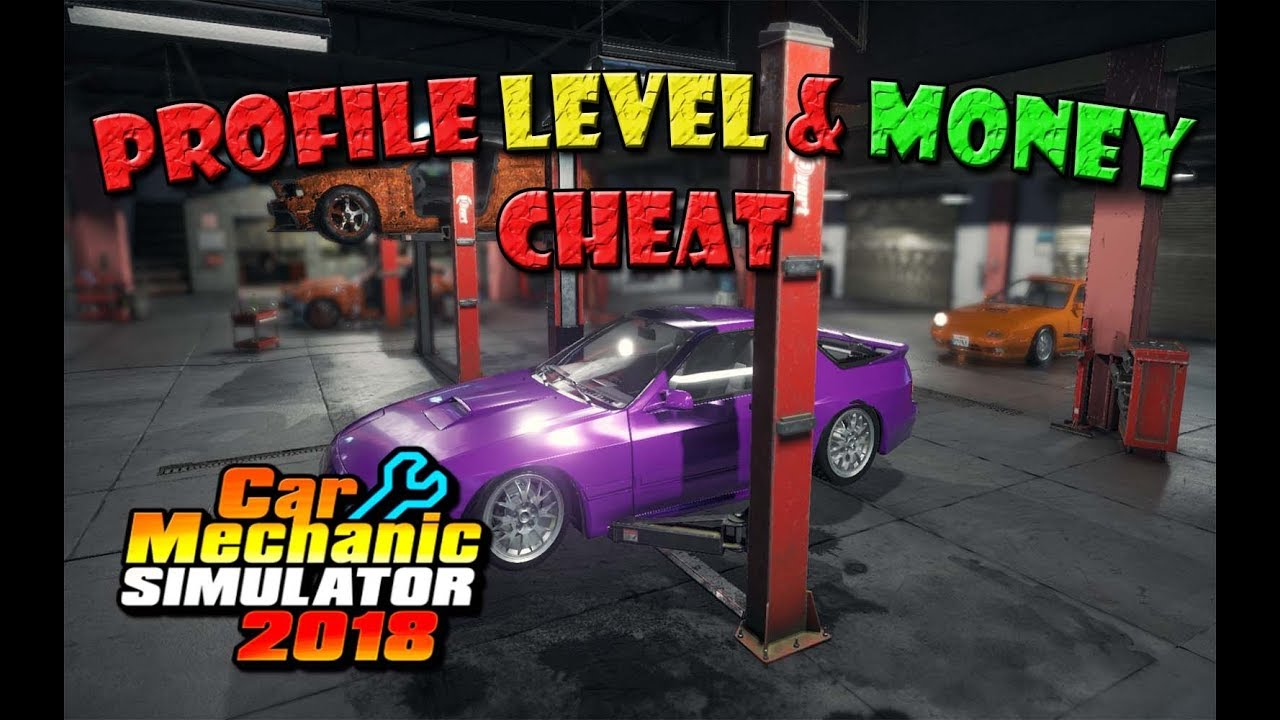 Car Mechanic Simulator 2018 Profile Level Money Cheat Youtube