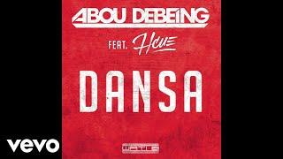 Abou Debeing - Dansa (Audio) ft. DJ Hcue