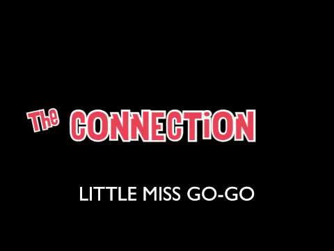 The Connection - LITTLE MISS GO-GO