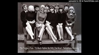 "THE TOGGERY FIVE - ""ID RATHER BE OUT WITH THE BOYS""  1965"