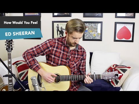 Ed Sheeran - How Would You Feel (Paean) Acoustic Guitar Lesson Tutorial - How to play - Chords