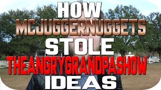 How McJuggerNuggets Steals The Angry Grandpa Show Ideas