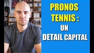 Pronos tennis : un détail capital