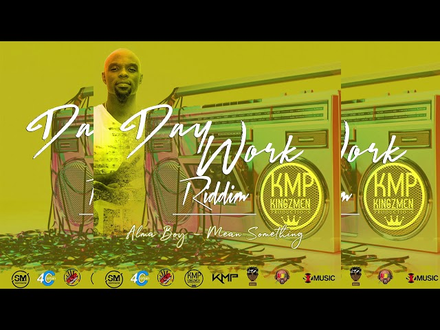 Alma Boy - Mean Something (Daywork Riddim) [Prod. by KingzMen Productions]