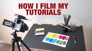 How I Film My Art Tutorials & What I Use