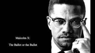 Malcolm X: The Ballot or the Bullet, Der Wahlzettel oder die Kugel