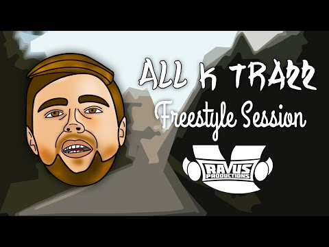 All K Trazz - Freestyle Session