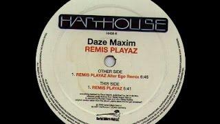 Daze Maxim - Remis Play ( Alter Ego Remix )