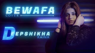 Bewafa Nikla Hai Tu (Female Version) Cover | Deepshikha Raina | Reply to Bewafa (Hindi Version)