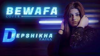 Bewafa Nikla Hai Tu (Female Version) Cover | Deepshikha Raina | Reply to Bewafa (Hindi Version)