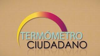 Termómetro Ciudadano, invitados: Alberto Baquero y Santos Villamar