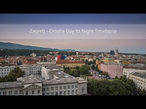 Zagreb - Croatia Day to Night Timelapse in 4K