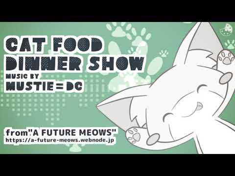 mustie=DC - CAT FOOD DINNER SHOW