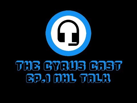 CyrUs Cast EP.1 NHL Talk