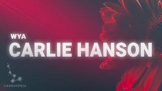 Carlie Hanson - WYA (Lyrics)