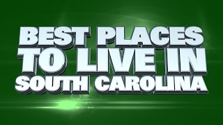 10 Best Places to Live in South Carolina 2015