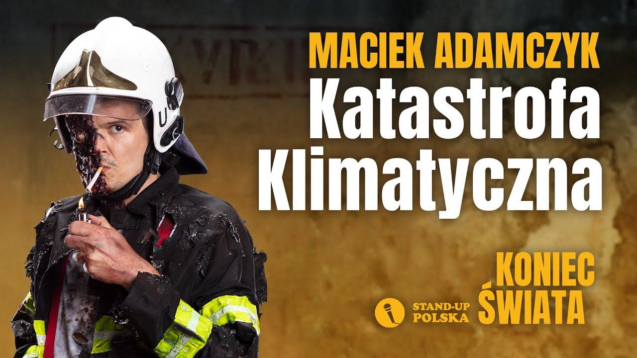 Maciek Adamczyk - Katastrofa Klimatyczna | Stand-up Polska