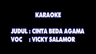 KARAOKE - CINTA BEDA AGAMA - VICKY SALAMOR
