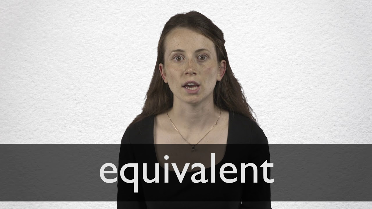 Equivalent definition and meaning | Collins English Dictionary