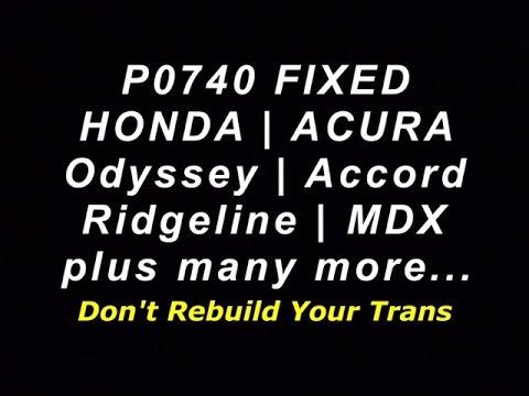 P Honda Acura FIX Odyssey Accord Solved Fixed Dont Rebuild - Acura mdx rebuilt transmission