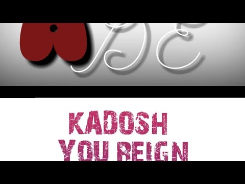 (Kadosh You Reign) Gospel Lyrics By Ade