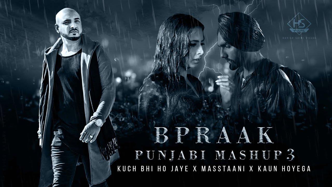 Kuch Bhi Ho Jaye X Masstaani X Kaun Hoyega   B Praak Punjabi Mashup 3   Mix Papul   Hs Visual