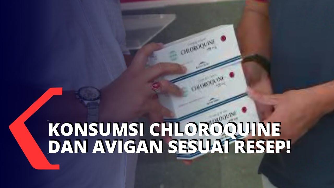 Jangan Sembarangan! Konsumsi Avigan & Chloroquine Harus Atas Resep Dokter