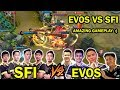 DUEL ADU GENGSI PRO PLAYER  EVOS VS SFI  SFI MENANTANG RUNNER UP MPL S1  AMAZING GAMEPLAY