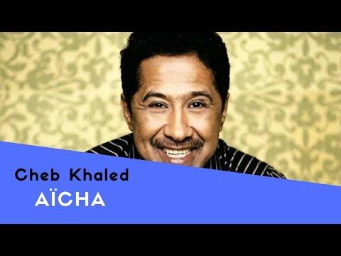 Aïcha - Khaled (Lyrics)