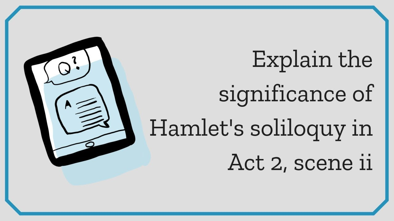 Explain The Significance Of Hamlets Soliloquy In Act 2 Scene William Shakespeares Hamlet