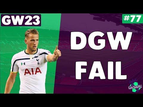 DOUBLE GAMEWEEK FAIL! | Gameweek 23 | Let