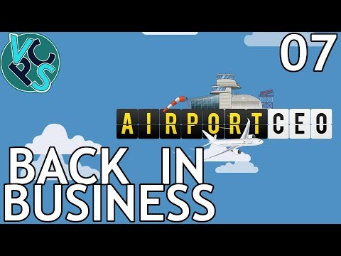 Back in Business : Airport CEO EP07 - Airport Management Tycoon Gameplay