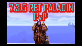 THESE HEALERS HATE ME!!!   7.3.5 RET PALADIN PvP   WoW Legion