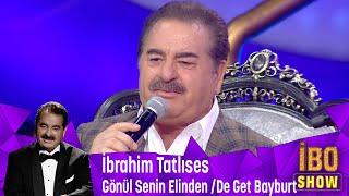 İbrahim Tatlıses - Gönül Senin Elinden / De Get Bayburt