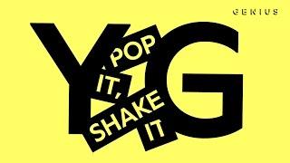 "YG ""Pop It, Shake It"" Official Lyric Video Feat. DJ Mustard"