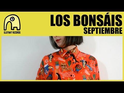 LOS BONSÁIS - Septiembre [Official]