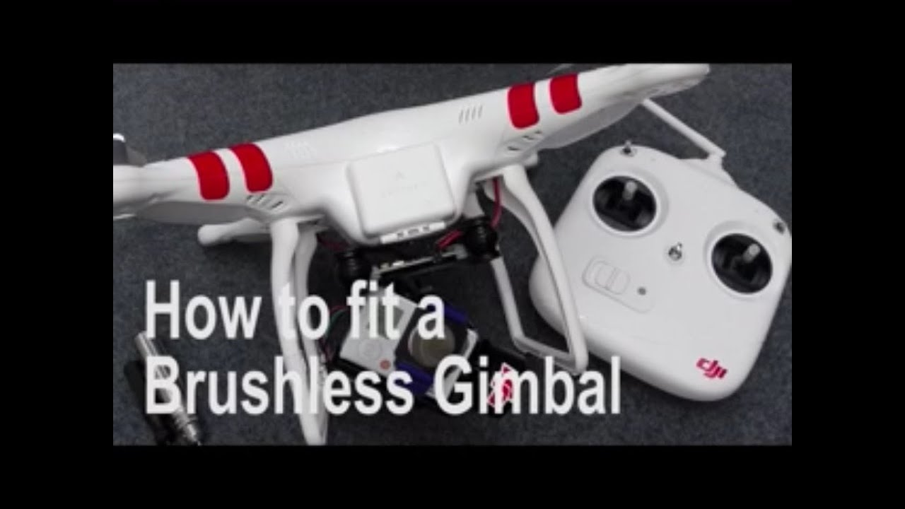 how to fit a chinese brushless gimbal to dji phantom 1 fc40 v2 [ 1280 x 720 Pixel ]