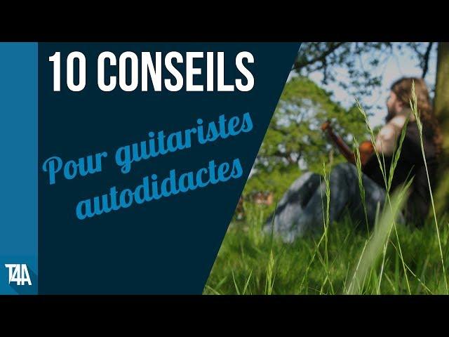 10 conseils pour guitaristes autodidactes