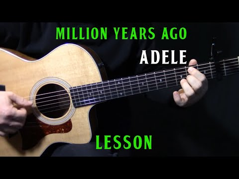 """How To Play """"Million Years Ago"""" On Guitar By Adele   Beginner Acoustic Guitar Lesson Tutorial"""