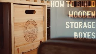 How To Build Wooden Storage Boxes/Crates For Your Camper Van