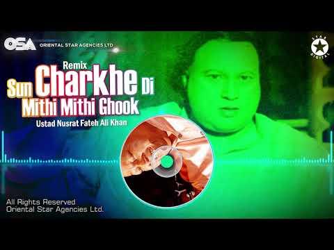 Sun Charkhe Di Mithi Mithi Ghook (Remix)   Nusrat Fateh Ali Khan   official HD video   OSA Worldwide