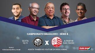 Operário x Náutico, ao vivo, pela Série B do Brasileiro com Escrete de Ouro da Rádio Jornal